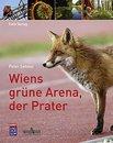 Cover: Peter Sehnal - Wiens grüne Arena, der Prater