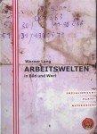 Cover:  Werner Lang, Arbeitswelten in Bild und Wort