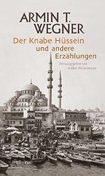 Armin T. Wegner: Der Knabe Hüssein