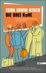 Buchcover Egon Erwin Kisch Die drei Kühe