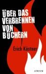 Erich Kästner: Über das Verbrennen von Büchern