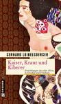 Gerhard Loibelsberger Kaiser Kraut und Kiberer