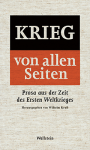 Krieg von allen Seiten Prosa aus der Zeit des ersten Weltkrieges