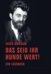 ERICH MÜHSAM DAS SEID IHR HUNDE WERT