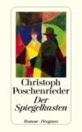 Christoph Poschenrieder Der Spiegelkasten