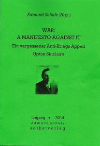 war: a manifesto against it ein vergessener Anti-Kriegs Appell von Upton Sinclair