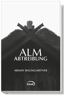 Armin Baumgartner Almabtreibung